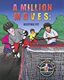 Burstein, John: A Million Moves: Keeping Fit (Slim Goodbody's Lighten Up!)