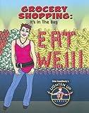Burstein, John: Grocery Shopping: It's in the Bag (Slim Goodbody's Lighten Up!)