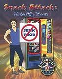 Burstein, John: Snack Attack: Unhealthy Treats (Slim Goodbody's Lighten Up!)