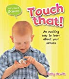 Touch That! (Let's Start Science) by…