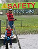 Knowlton, MaryLee: Safety Around Water (Staying Safe)