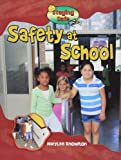 Knowlton, MaryLee: Safety at School (Staying Safe)