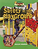 Knowlton, MaryLee: Safety at the Playground (Staying Safe)