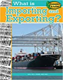 Thompson, Gare: What Is Importing and Exporting? (Economics in Action)