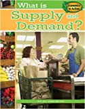 Thompson, Gare: What Is Supply and Demand? (Economics in Action)