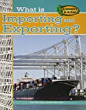 Andrews, Carolyn: What Is Importing and Exporting? (Economics in Action)