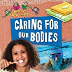 Caring for Our Bodies (Now We Know About...)…