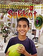 Sukkot (Celebrations in My World) by Reagan…
