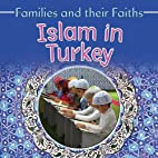 Islam in Turkey (Families and Their Faiths)…