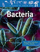 Bacteria: Staph, Strep, Clostridium, and…