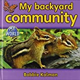 Kalman, Bobbie: My Backyard Community (My World, Level H)