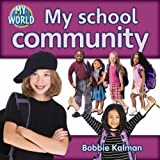Kalman, Bobbie: My School Community (My World: Level G)