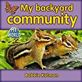 Kalman, Bobbie: My Backyard Community (My World)