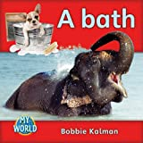 Kalman, Bobbie: A Bath (My World, Level a)