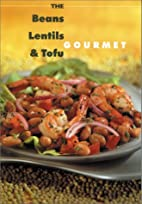 Beans, Lentil and Tofu Gourmet by Editors of…