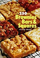 The 250 Best Brownies, Bars and Squares by…