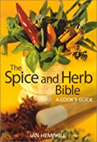 The Spice and Herb Bible: A Cook's…
