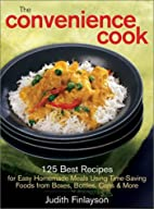 The Convenience Cook: 125 Best Recipes for…