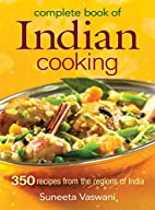 Complete Book of Indian Cooking: 350 Recipes…