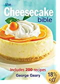 The Cheesecake Bible: Includes 200 Recipes