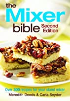 The Mixer Bible: Over 300 Recipes for Your…