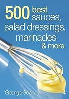 500 Best Sauces, Salad Dressings, Marinades…