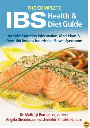 The Complete IBS Health and Diet Guide: Includes Nutrition Information, Meal Plans and Over 100 Recipes for Irritable Bowel Syndrome