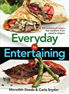 Everyday to Entertaining: 200 Sensational…