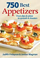 750 Best Appetizers: From Dips and Salsas to…