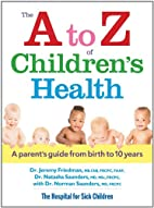 The A to Z of Children's Health: A Parent's…