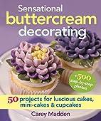 Sensational buttercream decorating : 50…