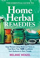 The Essential Guide to Home Herbal Remedies:…