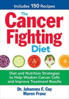 The Cancer Fighting Diet: Diet and Nutrition…