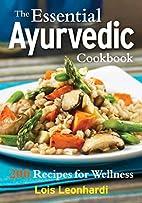 The Essential Ayurvedic Cookbook: 200…