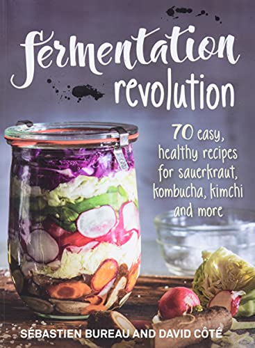 fermentation-revolution-70-easy-recipes-for-sauerkraut-kombucha-kimchi-and-more