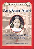 Gillian Chan: An Ocean Apart: The Gold Mountain Diary of Chin Mei-Ling
