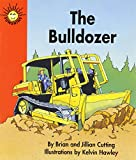 Cutting, Brian: The bulldozer (Sunshine nonfiction)