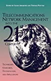 Aidarous, Salah: Telecommunications Network Management into the 21st Century: Techniques, Standards, Technologies, and Applications
