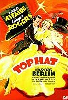 Top Hat [1935 film] by Mark Sandrich