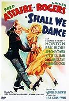 Shall We Dance? [1937 film] by Mark Sandrich