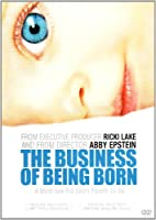 The Business of Being Born by Abby Epstein