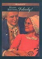 Happy Birthday, Felicity!: A Springtime…