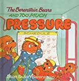 Berenstain, Stan: The Berenstain Bears and Too Much Pressure (Berenstain Bears First Time Books (Prebound))