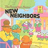 Berenstain, Stan: The Berenstain Bears' New Neighbors (Berenstain Bears First Time Books (Prebound))