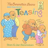 Berenstain, Stan: The Berenstain Bears and Too Much Teasing (Berenstain Bears First Time Books (Prebound))