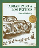 McCloskey, Robert: Abran Paso A los Patitos = Make Way for Ducklings (Picture Puffin Books (Pb)) (Spanish Edition)