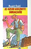 Dahl, Roald: El Gran Gigante Bonachon (Coleccion Nuevos Horizontes) (Spanish Edition)