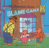 Berenstain, Stan: The Berenstain Bears and the Blame Game (Berenstain Bears First Time Books (Prebound))