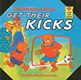 Berenstain, Stan: The Berenstain Bears Get Their Kicks (Berenstain Bears First Time Books (Prebound))