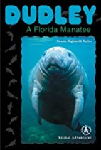Dudley: A Florida Manatee (Cover-to-Cover…